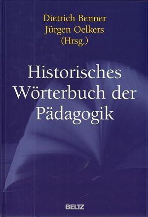 Historisches Wörterbuch der Pädagogik. Gebundene Ausgabe im Schuber.: Benner, Dietrich [...
