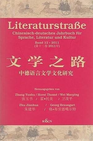 Literaturstraße. Chinesisch-deutsches Jahrbuch für Sprache, Literatur und Kultur. Band ...