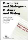 Discourse and dialogue - Diskurs und Dialog.: Karabalic, Vladimir [Hrsg.],