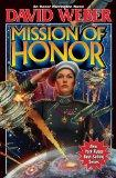 Mission of Honor. With Free Honorverse CD-ROM. A New Novel Starring Honor Harrington.