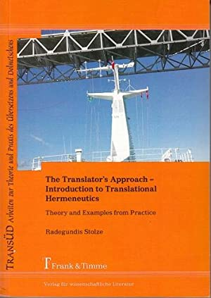 The translator's approach - Introduction to translational hermeneutics. Theorie and examples from...