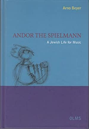 Andor the Spielmann. A Jewish life for music. Transl. by Joseph Swann.
