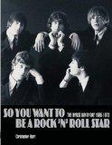 So You Want to Be a Rock'n' Roll Star. The Byrds Day-By-Day 1965-1973. Englische Ausgabe.