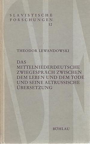 Das mittelniederdeutsche Zwiegespräch zwischen dem Leben und dem Tode und seine altrussische &...