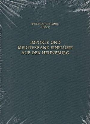 Importe und mediterrane Einflüsse auf der Heuneburg. Heuneburgstudien; 11. Rö...