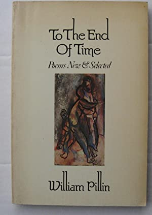 To The end of Time Poems New & Selected 1939-1979