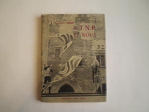 Le T.N.P et nous: SERRIERE (Marie-Thérèse) ;