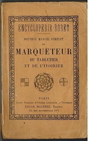 Nouveau manuel complet du Marqueteur du Tabletier et de l'Ivoirier contenant le travail de l&#...