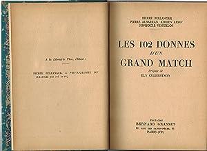 Les 102 donnes d'un grand match: BELLANGER (Pierre) ; ALBARRAN (Pierre) ; ARON (Adrien) ; ...