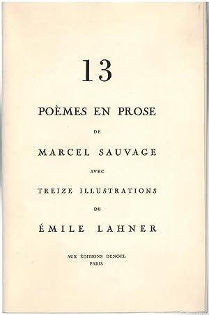 13 Poèmes en prose: SAUVAGE (Marcel) ; LAHNER (Emile) [ILL.]