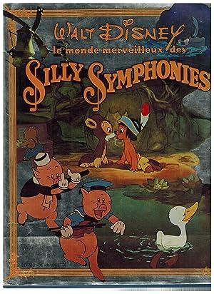 Le monde merveilleux des Silly Symphonies: Walt Disney