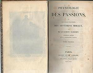 Physiologie des passions ou Nouvelle doctrine des: ALIBERT (M. le