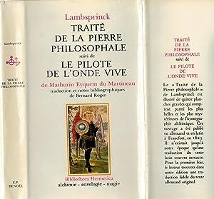 Traité de la pierre philosophale suivi de: LAMBSPRINCK ; MARTINEAU