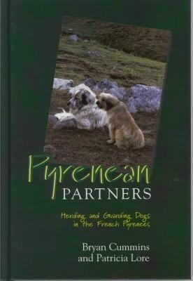 Pyrenean Partners: Herding and Guarding Dogs in the French Pyrenees: Cummins, Bryan and Patricia ...