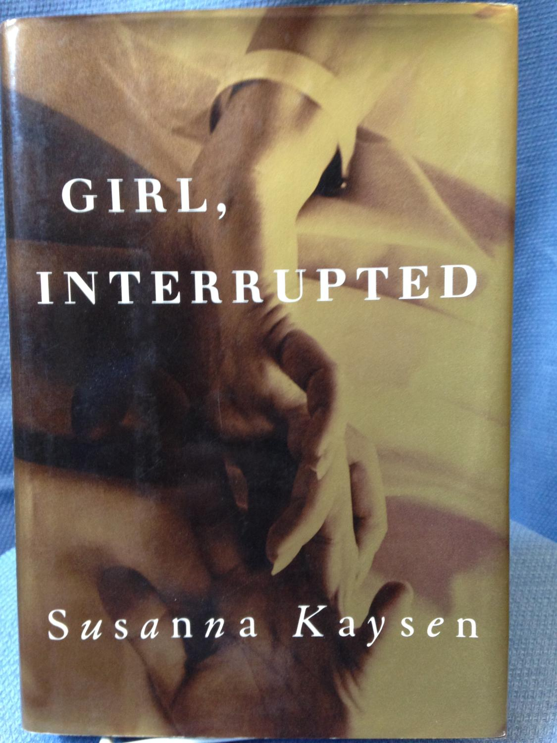 Girl, Interrupted *SIGNED*: Kaysen, Susanna