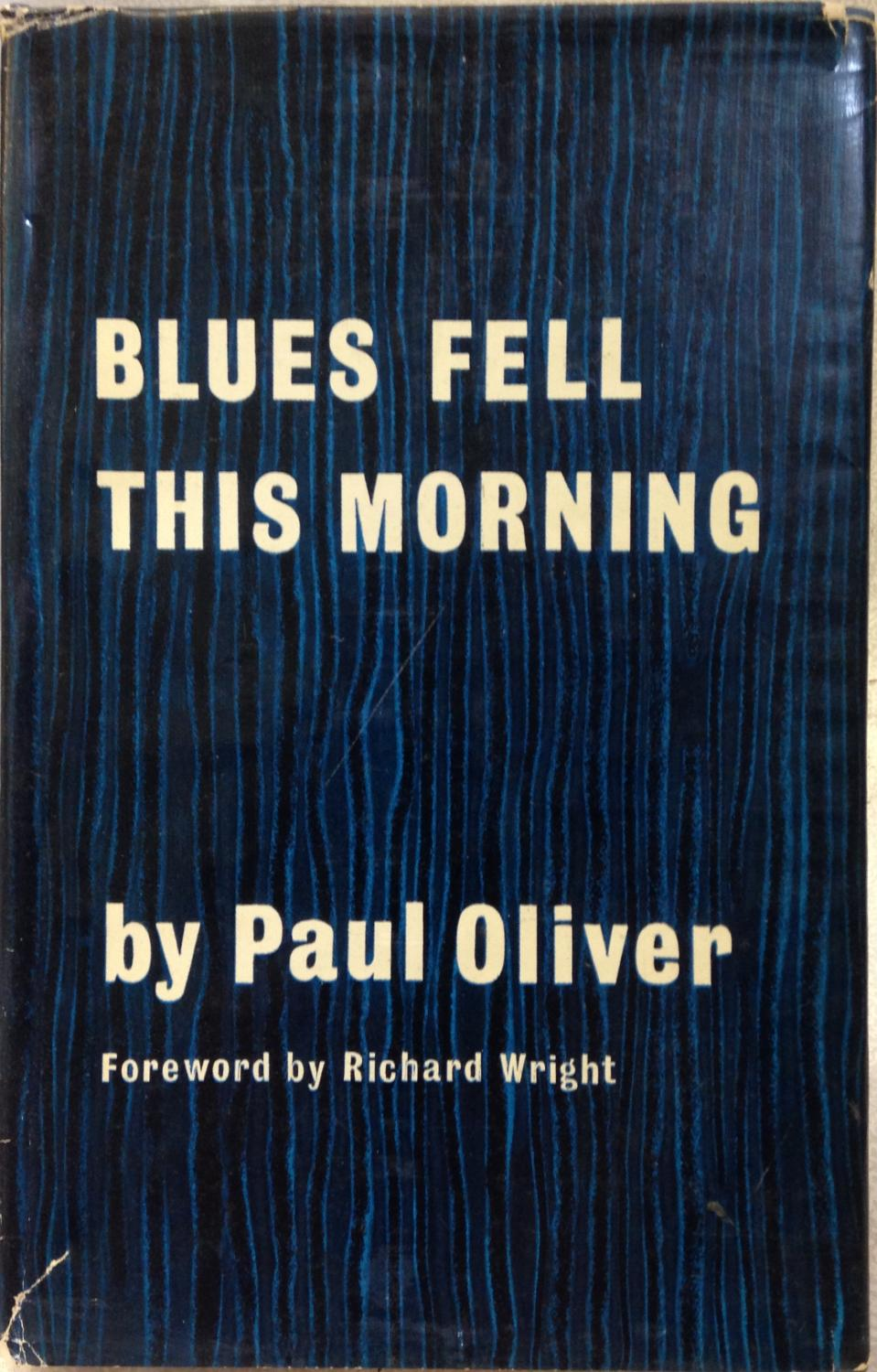 Blues Fell This Morning. The Meaning of the Blues: Oliver, Paul