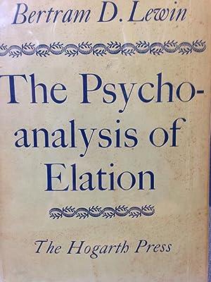 The Psychoanalysis of Elation: Lewin, Bertram D.