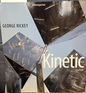 George Rickey Kinetic Sculpture: A Retrospective: Fletcher, Valerie/Lucinda H. Gedeon, Executive ...