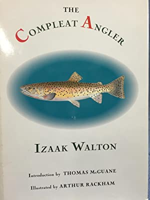 The Compleat Angler or the Contemplative Man's Recreation: Walton, Isaac