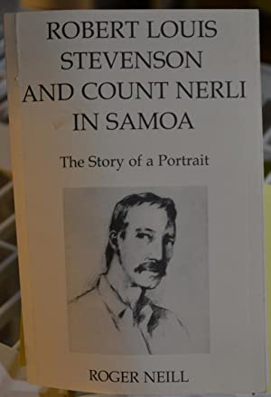Robert Louis Stevenson And Count Nerli In Samoa: The Story of a Portrait: Neill, Roger