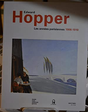 Edward Hopper Les Annees Parisiennes 1906-1910: Brettell, Richard R. and Eric Darragon