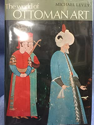 The World of Ottoman Art: Levey, Michael
