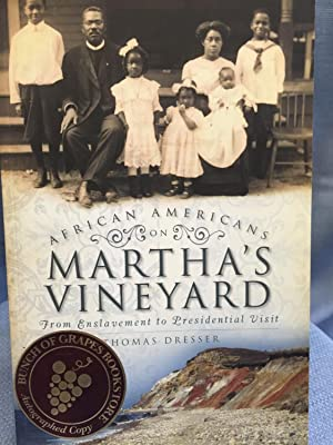 African Americans on Martha's Vineyard: From Enslavement to Presidential Visit *SIGNED*: ...
