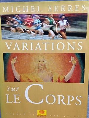 Variations sur le Corps: Serres. Michel