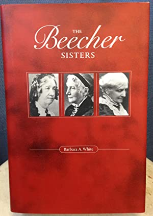 The Beecher Sisters: White, Barbara A.