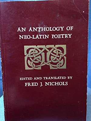 An Anthology Of Neo-Latin Poetry: Nichols, Fred J., Ed. And Trans.