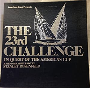 The 23rd Challenge. In Quest of the Americas Cup.: Stanley Rosenfeld.