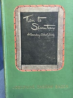 Ten to Seventeen. A Boarding-School Diary.: Bacon, Josephine Daskam