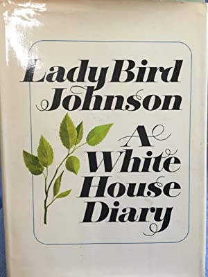 A White House Diary: Johnson, Lady Bird