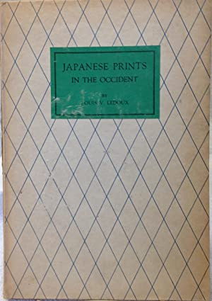 Japanese Prints in the Occident.: Ledoux, Louis V.