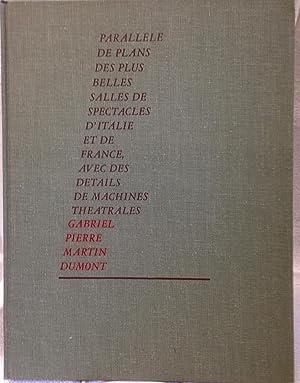 Parallele De Plans Des Plus Belles Salles De Spectacles d'Italie et De France: Dumont, ...