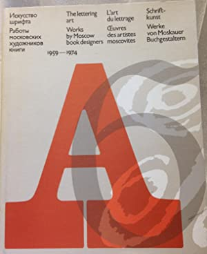 The Lettering Art. Works By Moscow Book Designers 1959-1974.
