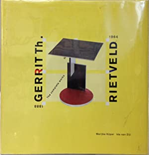 Gerrit Th. Rietveld. 1888-1964. The Complete Works: Kuper, Marijke, and