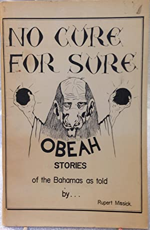 No Cure for Sure. Obeah Stories of the Bahamas.: Missick, Rupert
