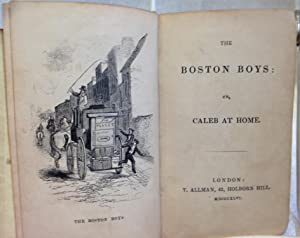 The Boston Boys, or, Caleb at Home.: Abbot, Jacob]