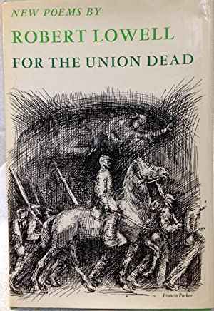 For the Union Dead: Lowell, Robert