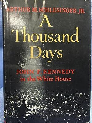 A Thousand Days.: Arthur M. Schlesinger Jr.