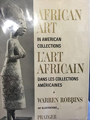 African Art in American Collections. L'Art Africain Dans Les Collections Americaines.: Robbins...