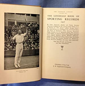 The Lonsdale Book of Sporting Records 1937.: Lord Aberdeen [at alii]