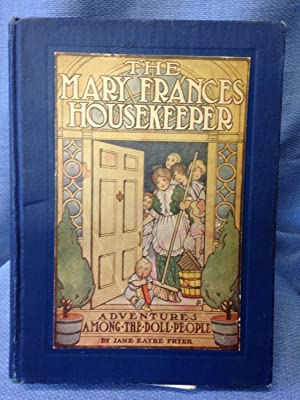 The Mary Frances Housekeeper, or Adventures Among the Doll People: Fryer, Jane Eyre
