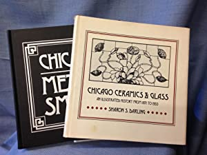 Chcago Metalsmiths, Together with Chicago Ceramics and Glass.: Darling, Sharon S.
