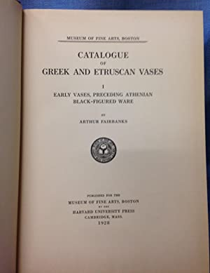 Catalogue of Greek and Etruscan Vases. I, Early Vases: Fairbanks, Arthus