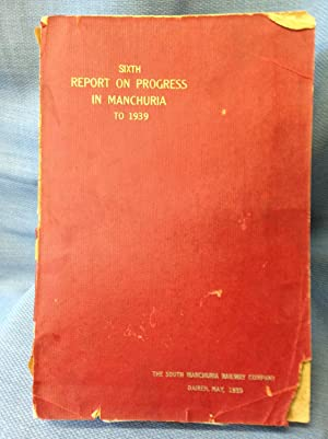 Sixth Report on Progress in Manchuria to 1939