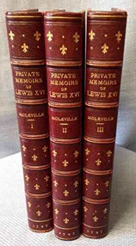 Private Memoirs Relative to the Last Year of the Reign of Lewis the Sixteenth, Late King of France:...