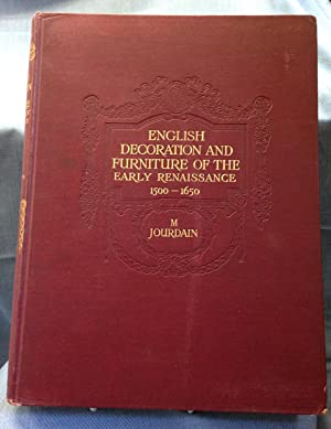 English Decoration and Furniture of the Early Renaissance (1500-1650): M. Jourdain