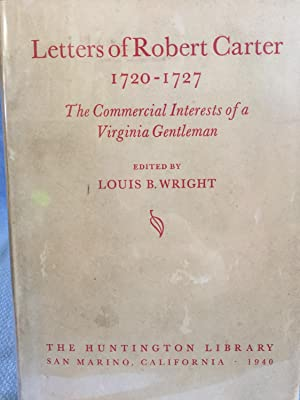 Letters of Robert Carter 1720-1727. The Commercial Interests of a Virginia Gentleman.